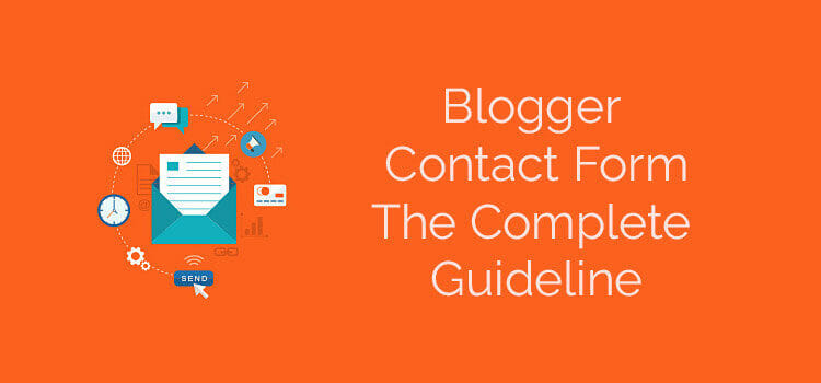 How to Create a Contact Form in Blogspot | the Complete Guideline