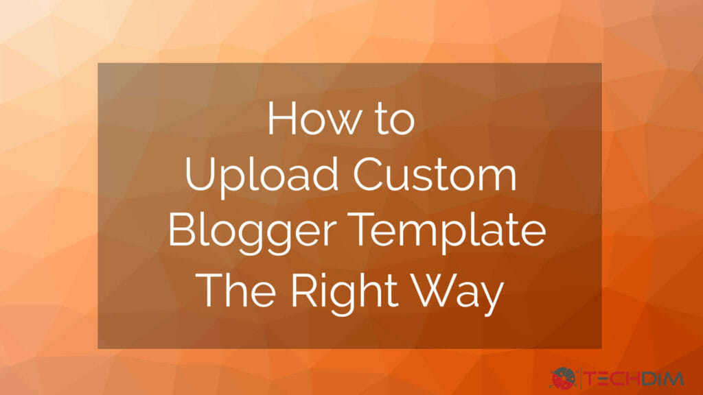 how-to-upload-custom-blogger-template-to-blogger