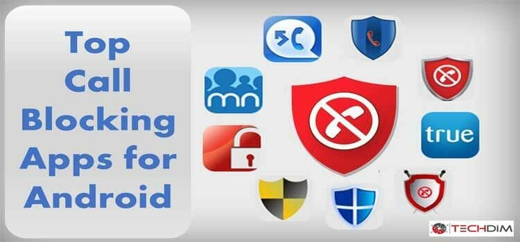 Best Android Call Blocker Apps to Block Unwanted Calls