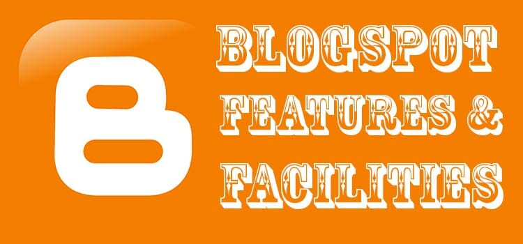 blogspot features and facilities