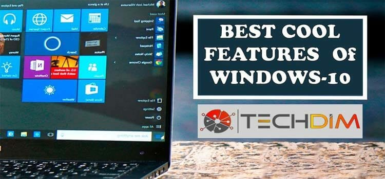 10 Cool Windows 10 Features | Updated