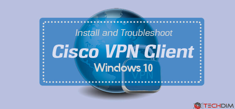 Install-and-Troubleshoot-cisco-vpn-client-windows-10