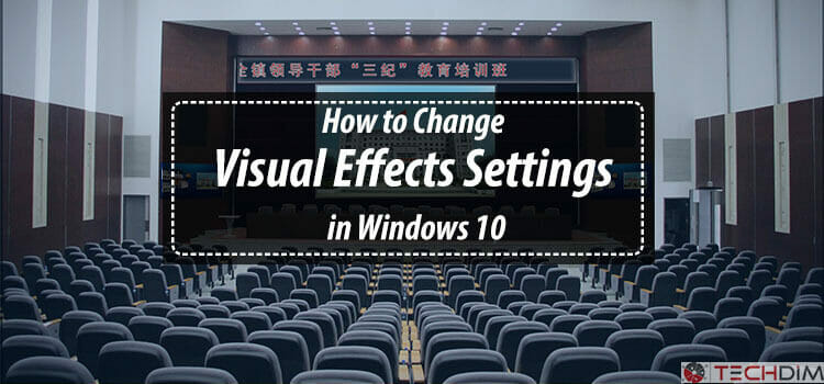 How to Change Visual Effects Settings in Windows 10
