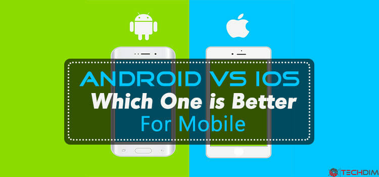 Android vs IOS | Which One Is Better for Mobile and How One Can Beat Another