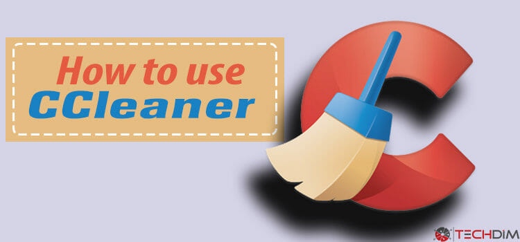 How to use CCleaner