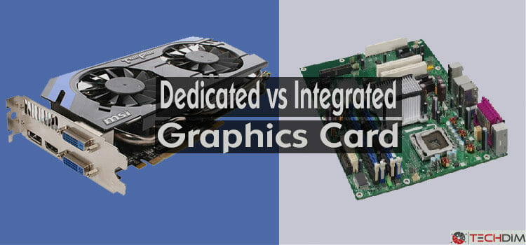The Ultimate Uncovering of Dedicated Vs Integrated Graphics Card