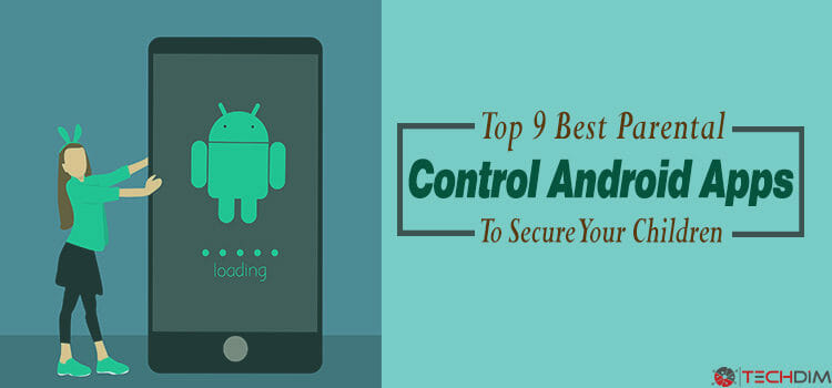 Top 9 Best Parental Control Android App | Keep Safe Your Child