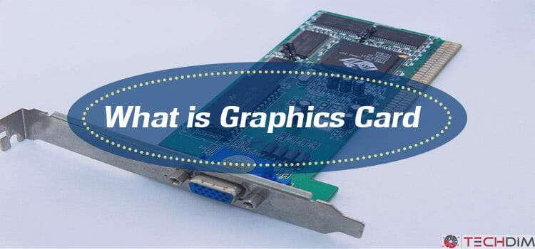What is Graphics Card