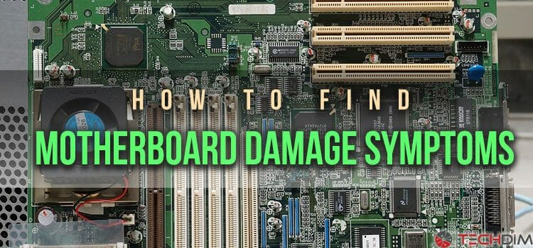 How to Find Motherboard Damage Symptoms