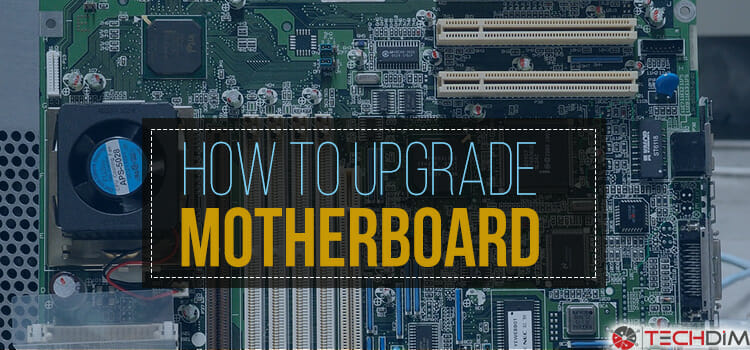 How to Upgrade Motherboard