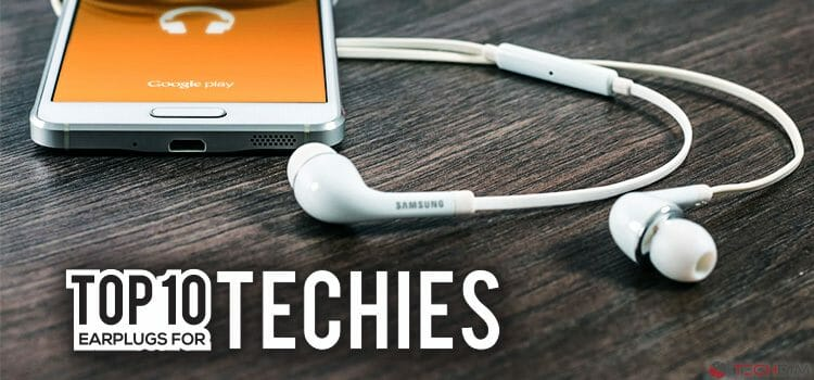 Top 10 Earplugs for Techies