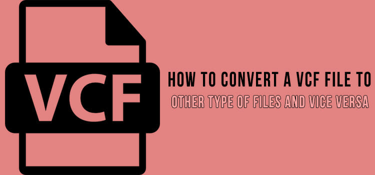How to Convert a Vcf File to Other Type of Files and Vice Versa FI
