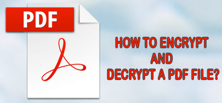 How to Encrypt and Decrypt a PDF File