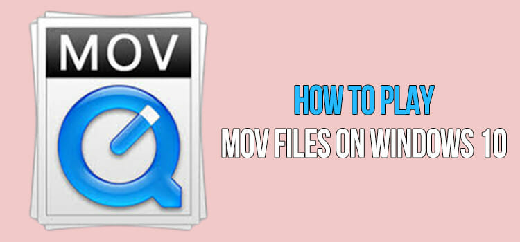 How to Play Mov Files on Windows 10 FI