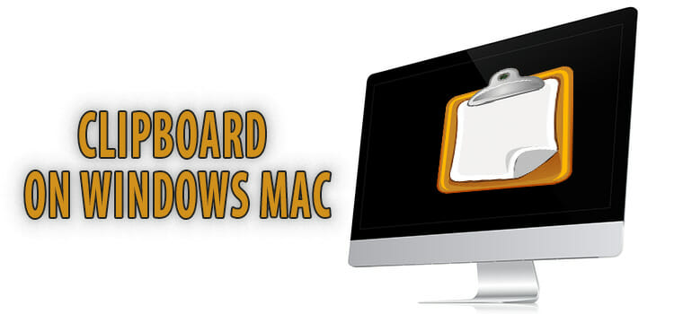 How to Access Clipboard on Windows Mac
