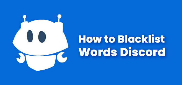 How to Blacklist Words on Discord Mobile