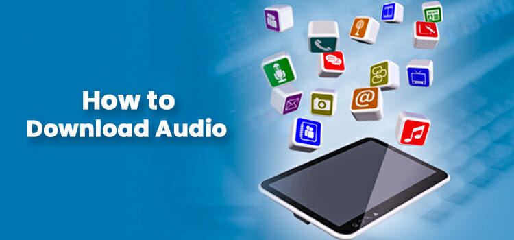 How to Download Audio