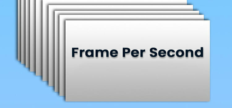 What is Frame per Second